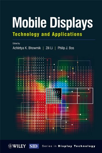 Mobile Displays: Technology and Applications (Wiley Series in Display Technology) Mobile Flat-panel-display
