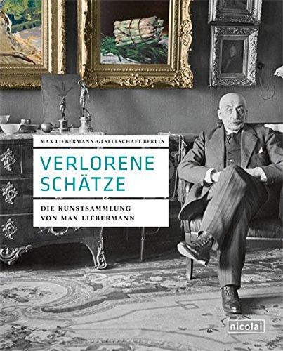 Verlorene Schätze: Die Kunstsammlung von Max Liebermann