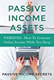 Websites: How To Generate Online Income While You Sleep (Passive Income Assets, Websites That Make You Money, Passive Income Online, Make Money With Websites, Website)