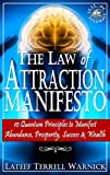 The Law of Attraction Manifesto: 10 Quantum Principles to Manifest Abundance, Prosperity, Success & Wealth