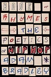 Book of Rhymes: The Poetics of Hip Hop by Adam Bradley (2009-02-24)