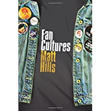 Fan Cultures (Sussex Studies in Culture and Communication) by Matt Hills (2002-02-14)