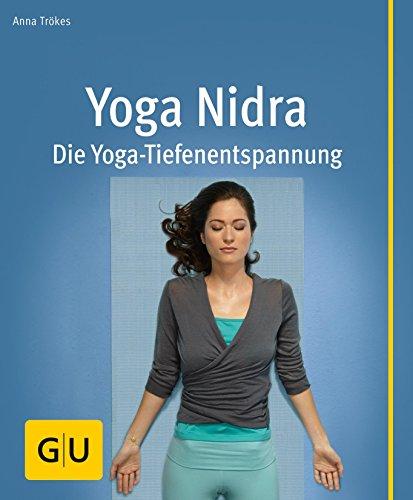 Yoga Nidra: Die Yoga-Tiefenentspannung (GU Multimedia Körper, Geist & Seele)