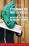 Tyrannie du mot de passe et autres petits tracas de notre temps par Haquet