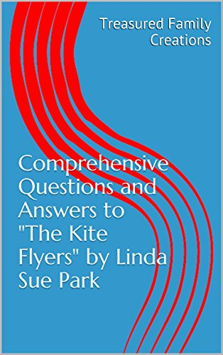 Comprehensive Questions and Answers to The Kite Flyers by Linda Sue Park (Homeschooling Teacher's Guide Book 2) (English Edition) - Kite Flyer