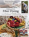 Organic Fiber Dyeing: The Colonial Wi...