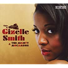 This Is Gizelle Smith & The Mighty Mocambos by Gizelle Smith & the Mighty Mocambos (2014-08-03)
