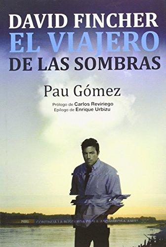 David Fincher : el viajero de las sombras por Pau Gómez Martí