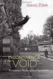 Incontinence of the Void: Economico-Philosophical Spandrels (Short Circuits)