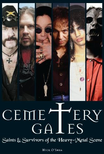 Cemetery Gates: Saints & Survivors of the Heavy Metal Scene por Mick O'Shea