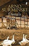 Damals in Poggenwalde - Arno Surminski