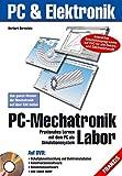 PC-Mechatronik Labor: Praxisnahes Lernen mit dem PC als Simulationssystem (PC & Elektronik)