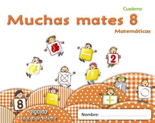 Muchas mates 8. Educación infantil (Educación Infantil Algaida. Matemáticas) - 9788498775839 por María Dolores Campuzano Valiente