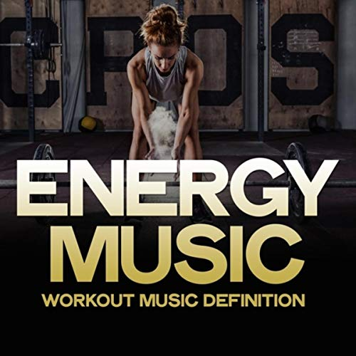 Energy Music (Workout Music Definition)