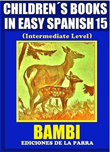 Children's Books In Easy Spanish 15: Bambi (Intermediate Level) (Spanish Readers For Kids Of All Ages!) por Alejandro Parra Pinto