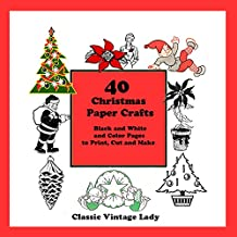 40 Christmas Paper Crafts: Vintage Paper Craft projects to Print, Cut and Make
