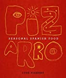 Seasonal Spanish Food: Pizarro: Seasonal Spanish Food