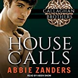 HOUSE CALLS                  D (Callaghan Brothers, Band 3)