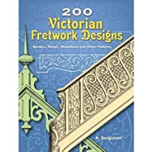 200 Victorian Fretwork Designs: Borders, Panels, Medallions and Other Patterns (Dover Pictorial Archives)
