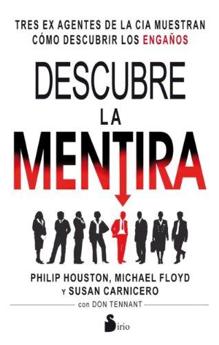 DESCUBRE LA MENTIRA por HOUSTON PHILIP