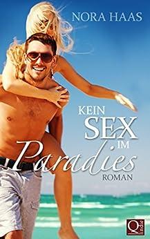 Kein Sex im Paradies: Liebesroman (German Edition) by [Haas, Nora, Keil, Simone]