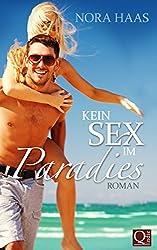Kein Sex im Paradies: Liebesroman