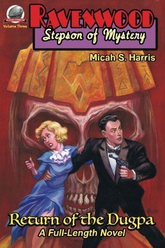 Ravenwood Stepson of Mystery: Return of the Dugpa (Volume 3) by Micah S. Harris (2015-06-14)