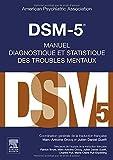 DSM 5 MANUEL DIAGNOSTIQUE ET STATISTIQUE DES TROUBLES MENTAUX by COLLECTIF (December 24,2004)