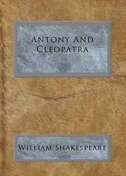 Antony And Cleopatra (English Edition) par [William Shakespeare]