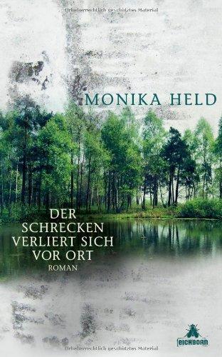 Buchseite und Rezensionen zu 'Der Schrecken verliert sich vor Ort: Roman' von Monika Held