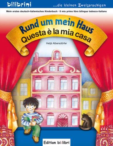 Rund um mein Haus /Questa è la mia casa: Mein erstes deutsch-italienisches Kinderbuch