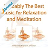 Probably the Best Music for Relaxation and Meditation - Single