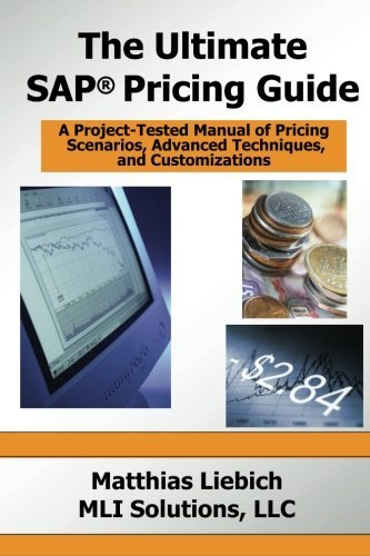 The Ultimate SAP Pricing Guide: How to Use SAP's Condition Technique in Pricing, Free Goods, Rebates and Much More by Matthias Liebich (2010-01-01) par Matthias Liebich