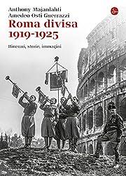 Roma divisa 1919-1925. Itinerari, storie, immagini (La cultura Vol. 861) (Italian Edition)