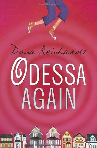 Odessa Again by Dana Reinhardt (2013-05-14)