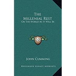 The Millenial Rest: Or the World as It Will Be