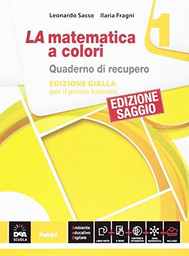 La matematica a colori. Ediz. gialla. Quaderno di recupero. Per le Scuole superiori: 1