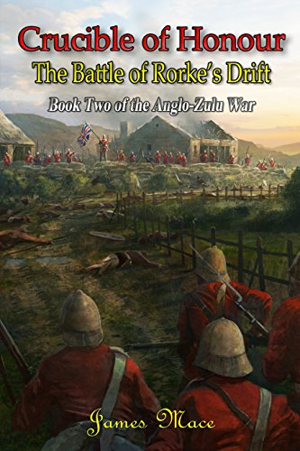 crucible-of-honour-the-battle-of-rorkes-drift-the-anglo-zulu-war-book-2