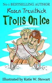 Trolls on Ice (Smelly Trolls) (English Edition) di [Trevithick, Rosen]