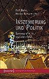 Inszenierung und Politik: Szenografie im sozialen Feld (Szenografie & Szenologie)