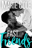 Fast Friends (#JustFriends Book 3)