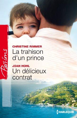 La trahison d'un prince - Un dlicieux contrat (Passions)