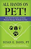 #4: All Hands on Pet!: Your How-To Guide on Home Physical Therapy Methods for Pets