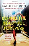 Behind The Beautiful Forevers: Life, Death And Hope In A Mumbai Undercity was written by the Pulitzer Prize-winning American investigative journalist, Katheirne Boo. This book is a documentary of the writer's experiences in a Mumbai slum called An...
