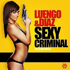 Luengo & Diaz-Sexy Criminal