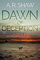 Unbound: A Post Apocalyptic Dystopian Thriller (Dawn of Deception Book 1) (English Edition)