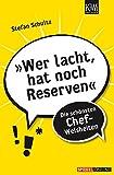 »Wer lacht, hat noch Reserven«: Die schönsten Chef-Weisheiten - Stefan Schultz