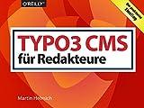 TYPO3 CMS für Redakteure: Der praktische Einstieg