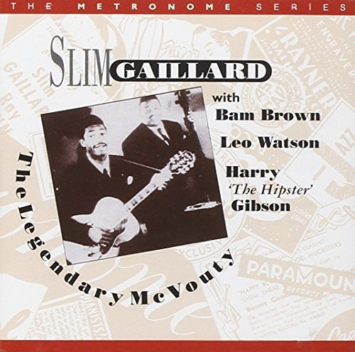 Legendary Mcvouty by Slim Gaillard (1995-12-07)