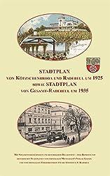 Stadtplan von Kötzschenbroda und Radebeul um 1925 sowie Gesamt-Radebeul um 1935: Reprint von zwei historischen Stadtplänen